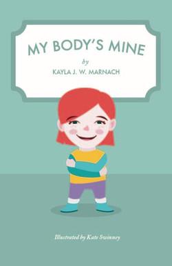 My Body's Mine by Kayla J.W. Marnach