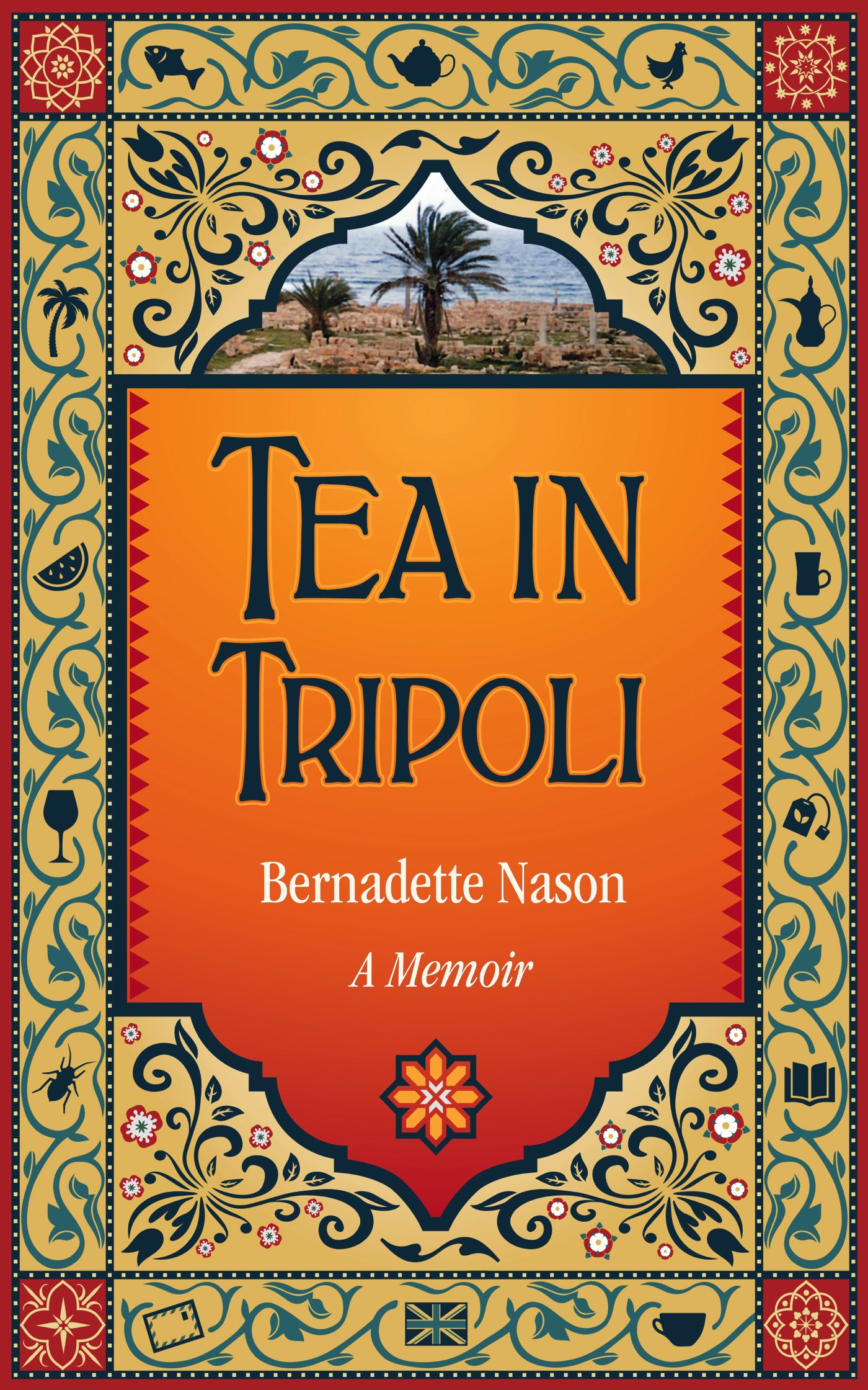 Tea in Tripoli by Bernadette Nason
