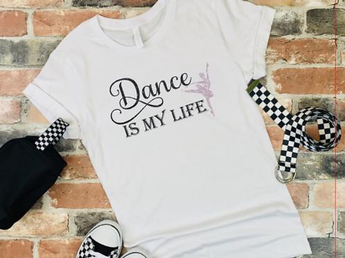 Dance is My Life- White Tee