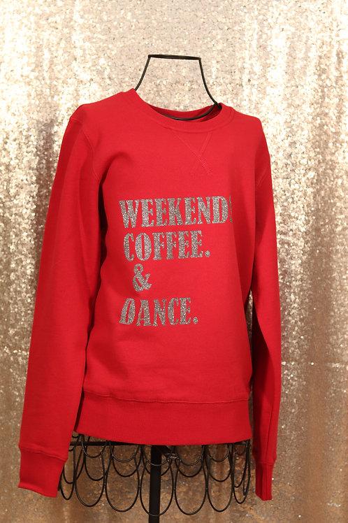 Weekends. Coffee. & Dance. Red Sweater
