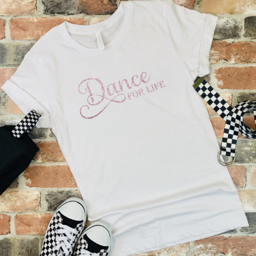 Dance For Life- White Tee