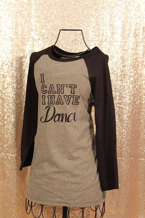 I Can't I Have Dance Baseball Shirt with Dancer