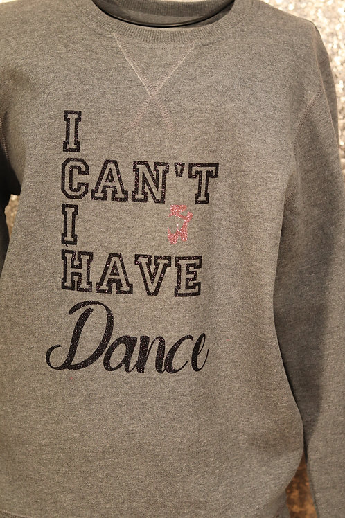 I Can't I Have Dance Rose Gold Pointe Shoes Grey Sweater