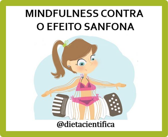 Mindfulness contra o efeito sanfona