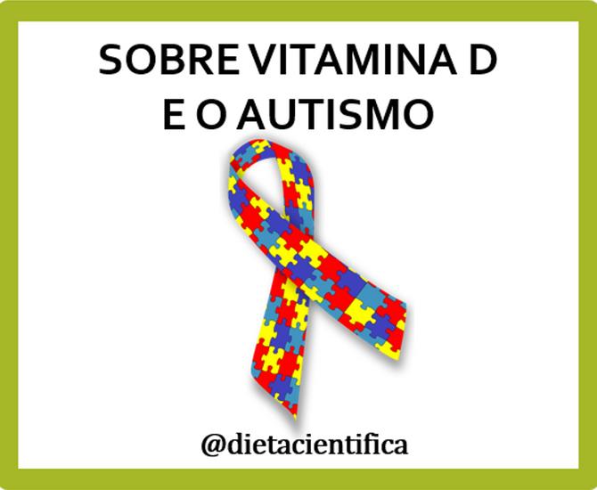 A vitamina D e ao autismo