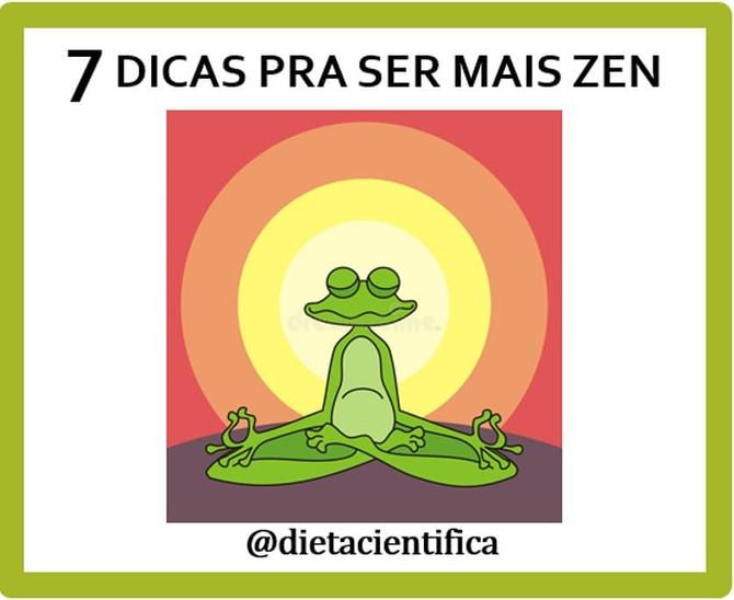 7 dicas para ser mais zen