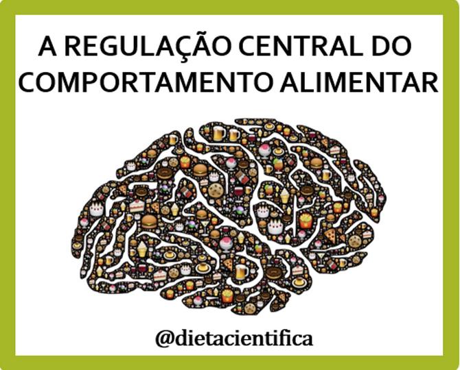 A regulação central do comportamento alimentar - The central regulation of feeding behavior