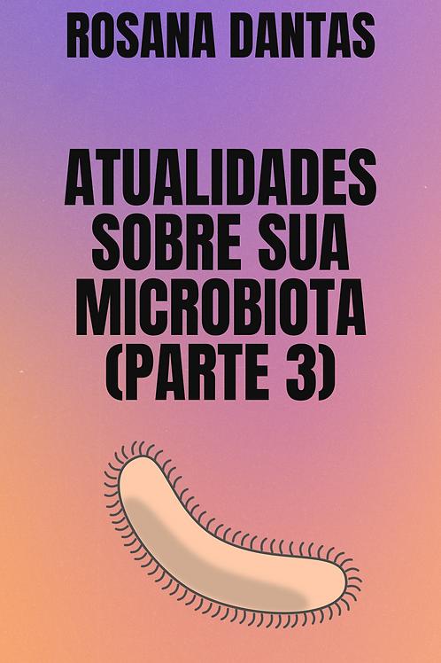 Atualidades sobre sua microbiota (Parte 3)