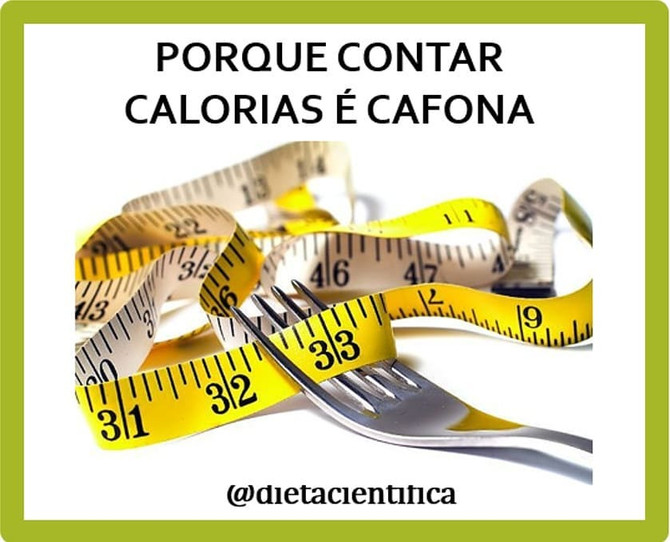 Contar calorias é cafona
