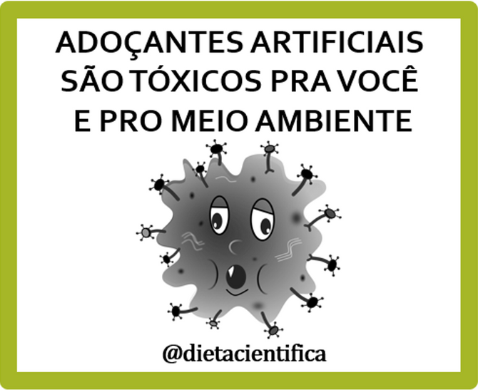 Adoçante artificial é do mal!