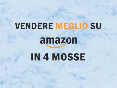 Vendere online su Amazon: 4 mosse vincenti per battere la concorrenza