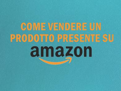 Come vendere un prodotto già presente su Amazon