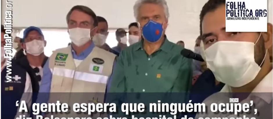 A gente espera que ninguém ocupe', diz Bolsonaro sobre hospital de campanha em Águas Lindas