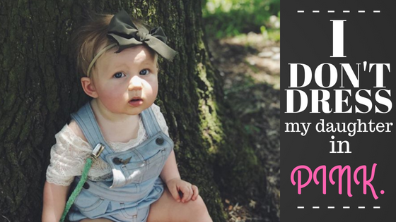 I Don't Dress My Daughter in Pink