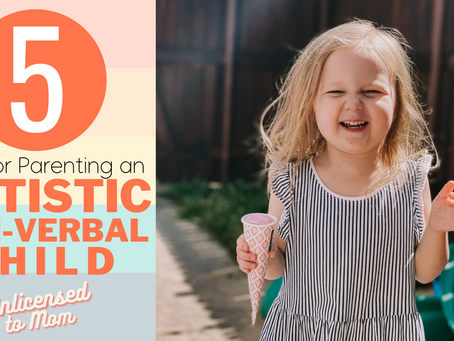5 Tips for Parenting an Autistic or Non-Verbal Child
