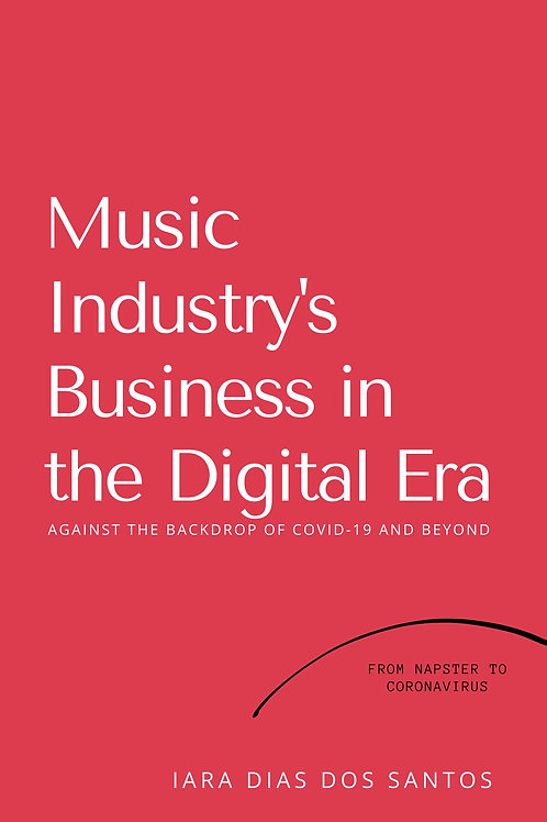 Music Industry's Business Models in the Digital Era: From Napster to Coronavirus