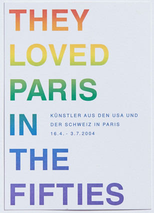 They Loved Paris in the Fifties: Künstler aus den USA und der Schweiz in Paris