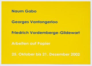 Naum Gabo - Georges Vantongerloo - Friedrich Vordemberge-Gildewart: Arbeiten auf Papier