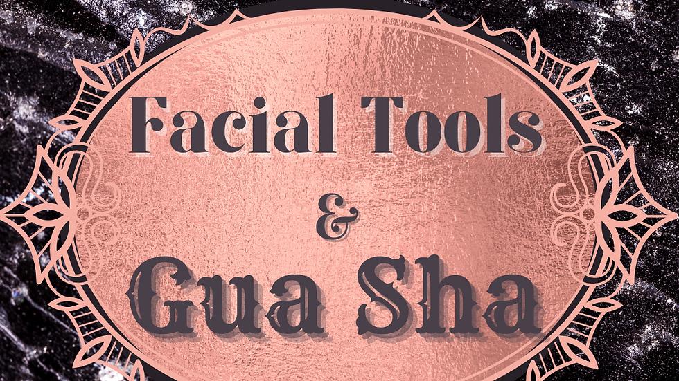 Facial and Gua Sha tools