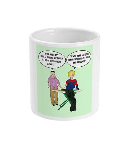 Rude, Funny, Hilarious Mug! If you were any good at ironing!