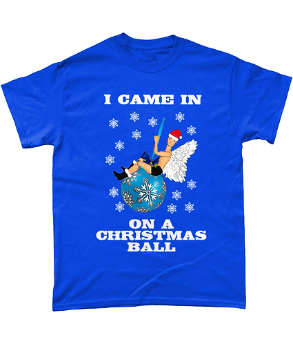 I Came In On A Christmas Ball, Funny Xmas T-Shirt