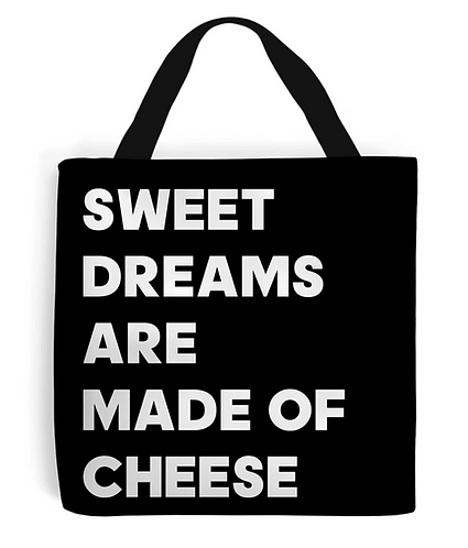 Sweet Dreams Are Made Of Cheese Tote Bag