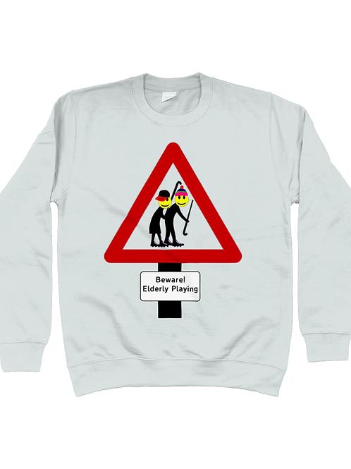 Beware Elderly Playing Field Hockey Sweatshirt