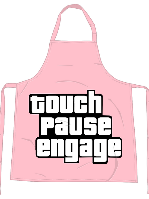 Touch Pause Engage Apron