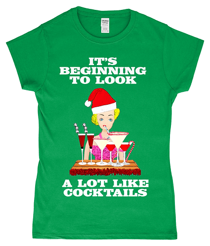 Funny, Ladies, Xmas TShirt! It's Beginning To Look A Lot Like Cocktails!