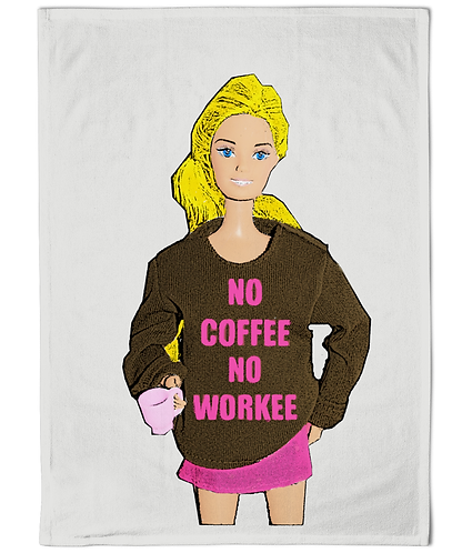 No coffee No workee Tea Towel!