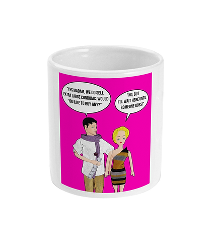Rude, Funny, Hilarious Mug! Would You Like Any Extra Large Condoms?