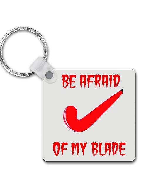 Be Afraid of My Blade! Funny Field Hockey Keyring