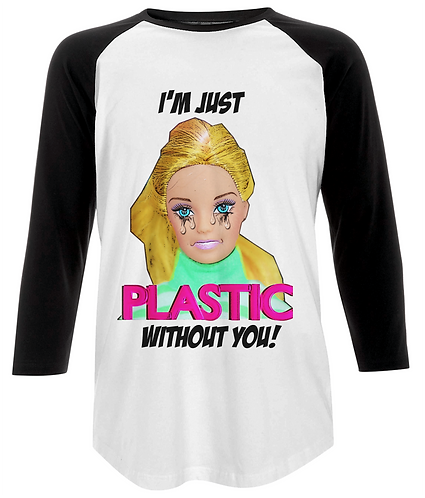 I'm Just Plastic Without You, Funny Baseball Shirt