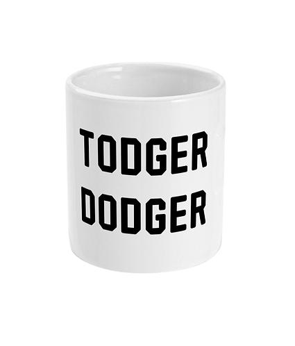 Todger Dodger! Funny, Lesbian, Mug