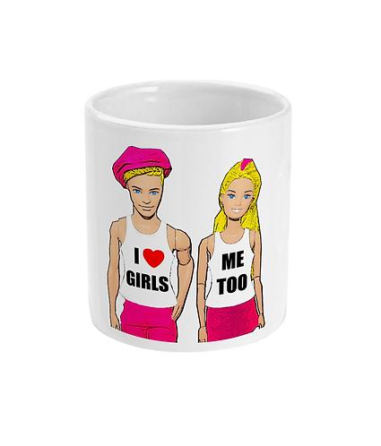 I Love Girls, Me Too! Funny, Lesbian Mug
