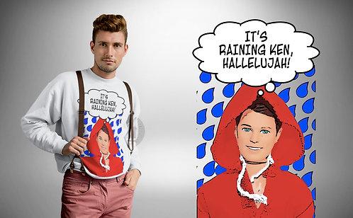It's Raining Ken Hallelujah, Funny Sweatshirt