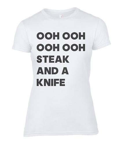 Ooh Ooh Ooh Ooh Steak & A Knife Ladies T-Shirt