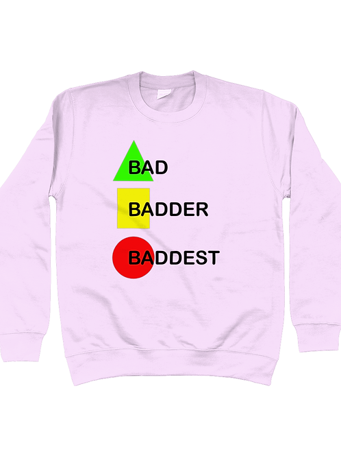Bad, Badder, Baddest Field Hockey Sweatshirt