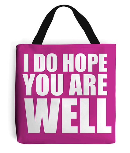 I Do Hope You Are Well Tote Bag