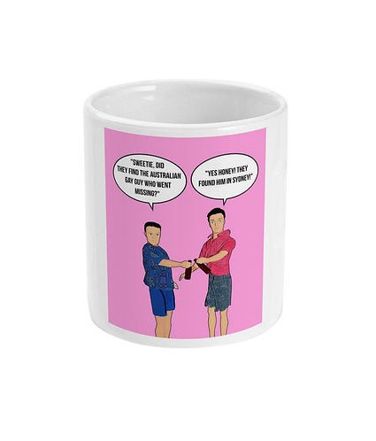Funny, Gay Meme Mug! Did they find the Australian gay guy that went missing?