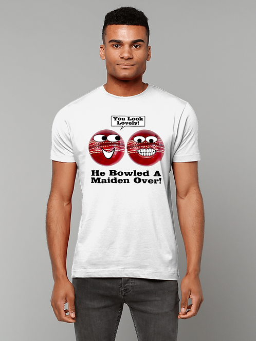 He Bowled a Maiden Over! Funny, Cool Cricket T-Shirt