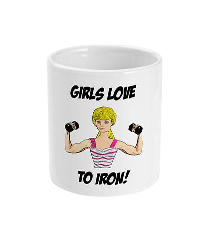 Cool Fitness Mug! Girls Love To Iron!