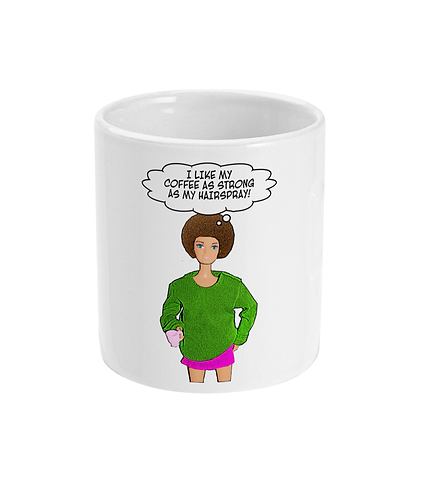 Funny, Hilarious Mug! I Like My Coffee as strong as my hairspray!