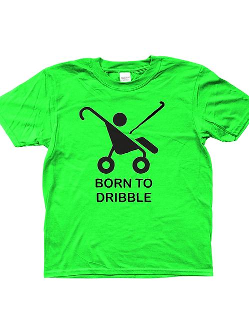Born To Dribble! Funny, Kids Field Hockey T-Shirt