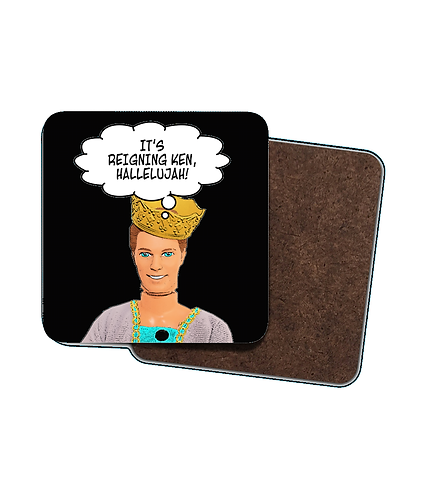 4 x Funny, It's Reigning Ken Drinks Coasters!