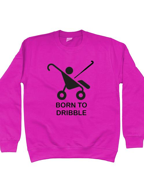 Born To Dribble Kids Field Hockey Sweatshirt