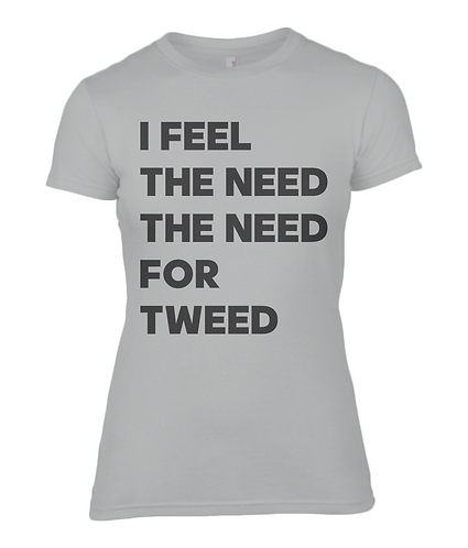 I Feel The Need The Need For Tweed Ladies T-Shirt