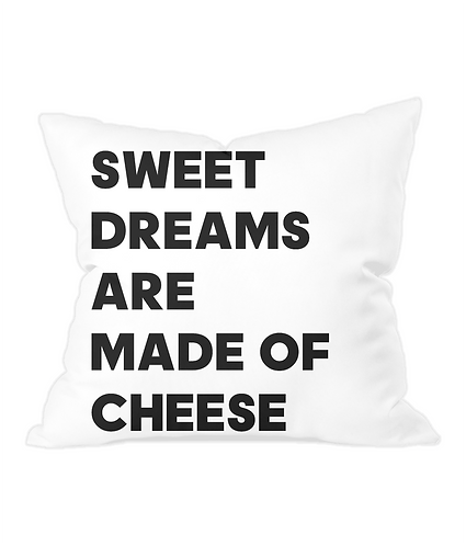 Sweet Dreams Are Made Of Cheese Throw Cushion Cover
