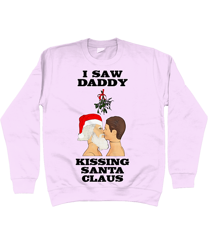I Saw Daddy Kissing Santa Claus! Funny, Gay, Christmas Jumper!