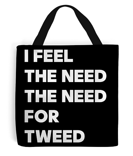 I Feel The Need The Need For Tweed Tote Bag